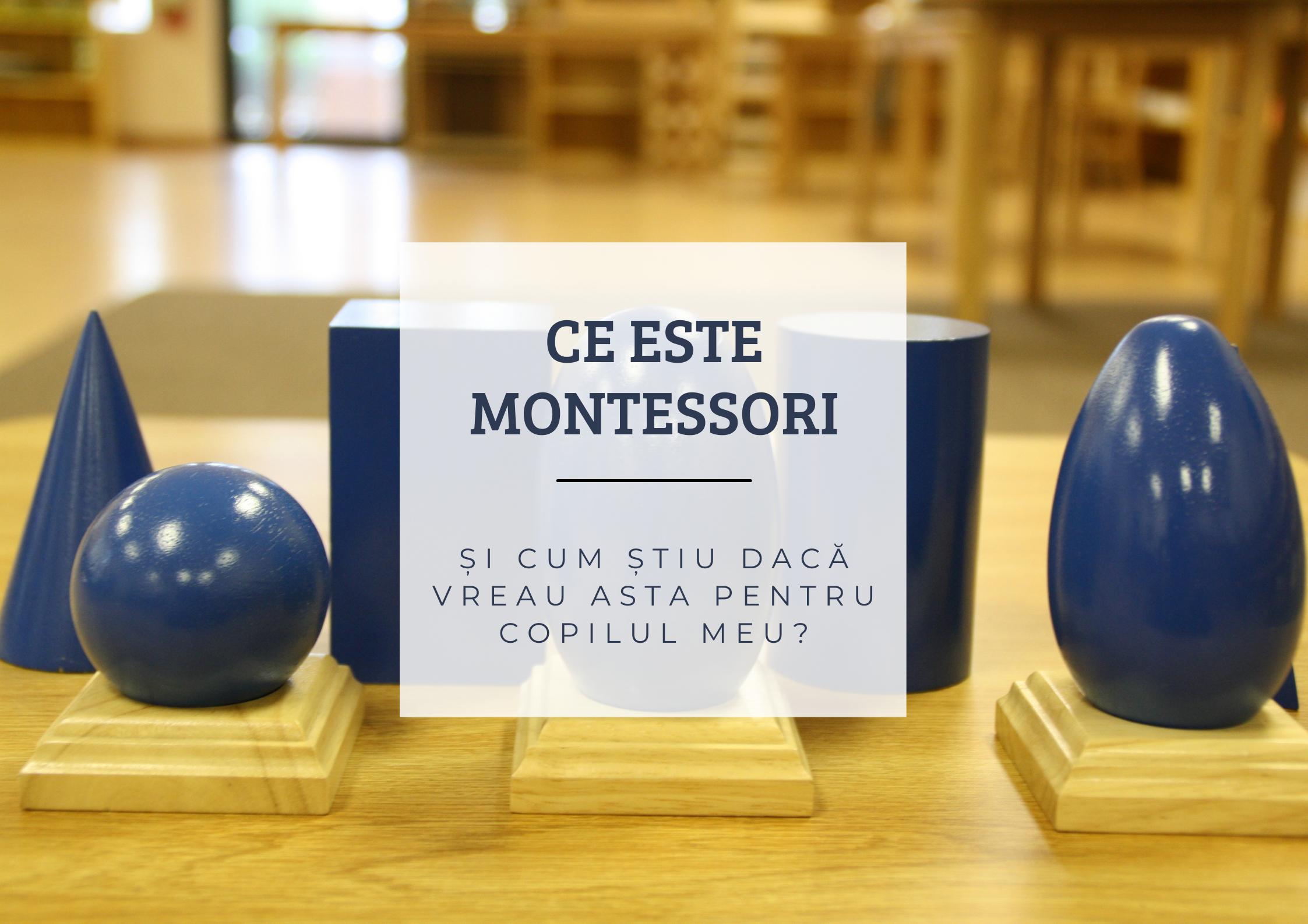 Ce este Montessori și cum știu dacă vreau asta pentru copilul meu?