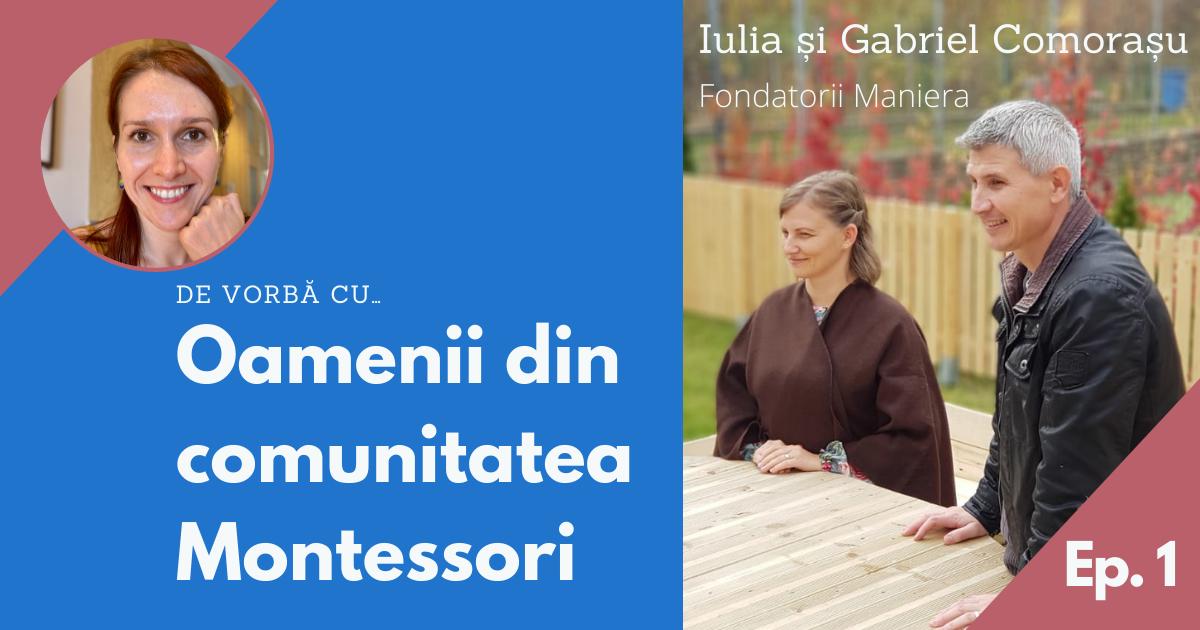 Oamenii din comunitatea Montessori ep.1